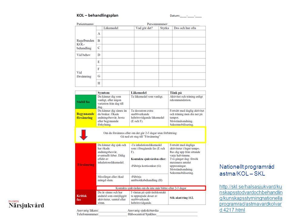 DIVISION Närsjukvård Nationellt programråd astma/KOL – SKL http://skl.se/halsasjukvard/ku nskapsstodvardochbehandlin g/kunskapsstyrningnationella programrad/astmavardkolvar d.4217.html