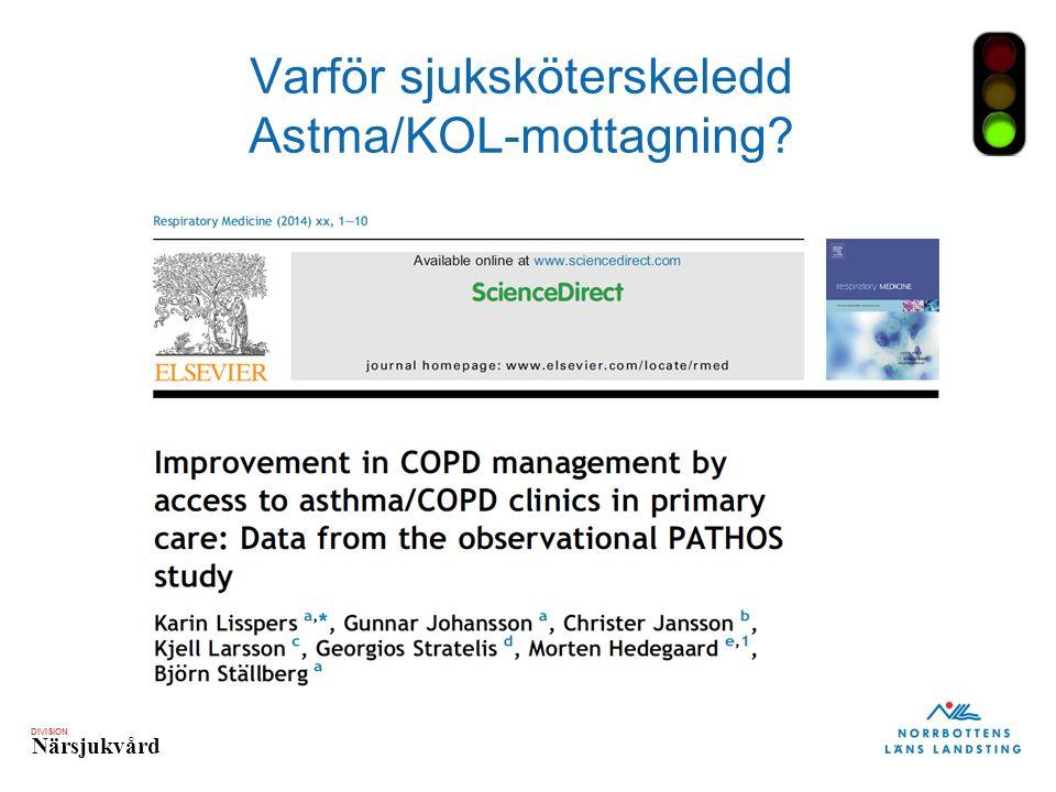 DIVISION Närsjukvård Varför sjuksköterskeledd Astma/KOL-mottagning