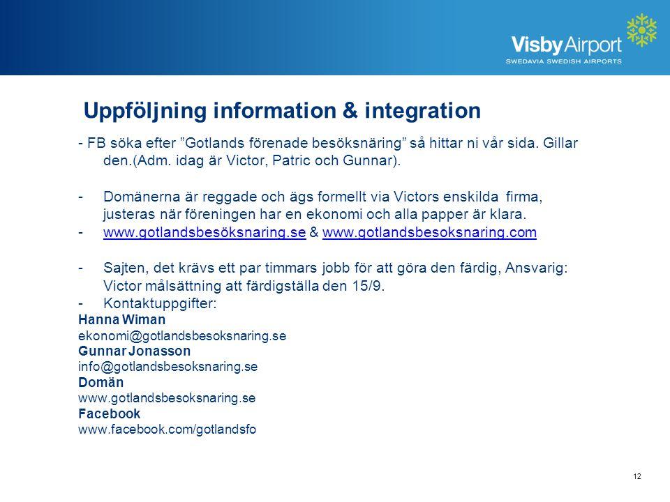 Uppföljning information & integration - FB söka efter Gotlands förenade besöksnäring så hittar ni vår sida.