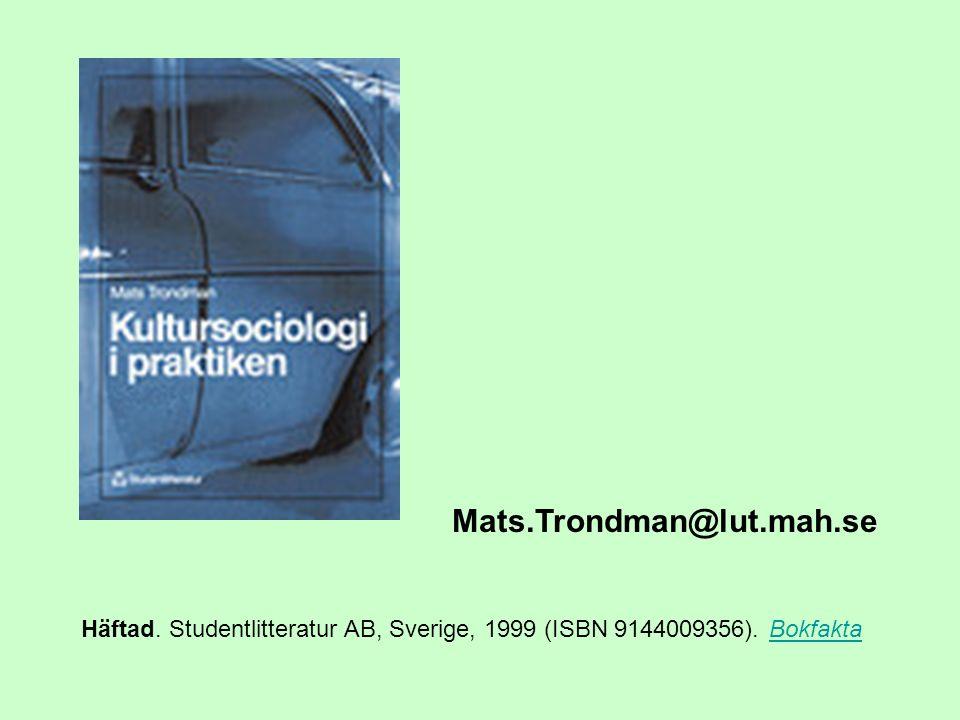 Häftad. Studentlitteratur AB, Sverige, 1999 (ISBN 9144009356). BokfaktaBokfakta Mats.Trondman@lut.mah.se