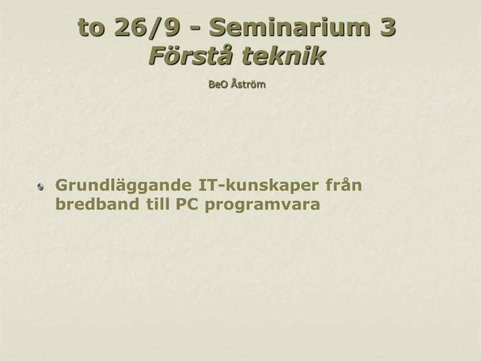 to 24/10 - Seminarium 4 Utveckla skolan BeO Åström IT som pedagogiskt redskap/verktyg, stöd för verksamhetsutveckling