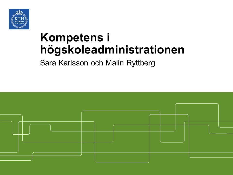 Kompetens i högskoleadministrationen Sara Karlsson och Malin Ryttberg
