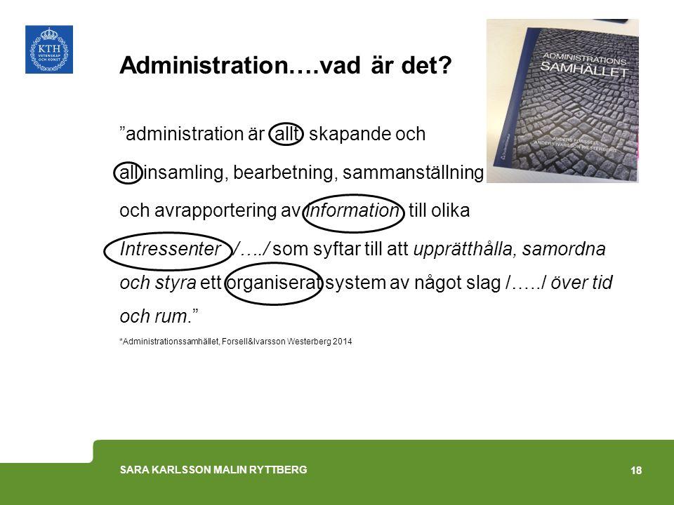 """Administration….vad är det? """"administration är allt skapande och all insamling, bearbetning, sammanställning och avrapportering av information till ol"""
