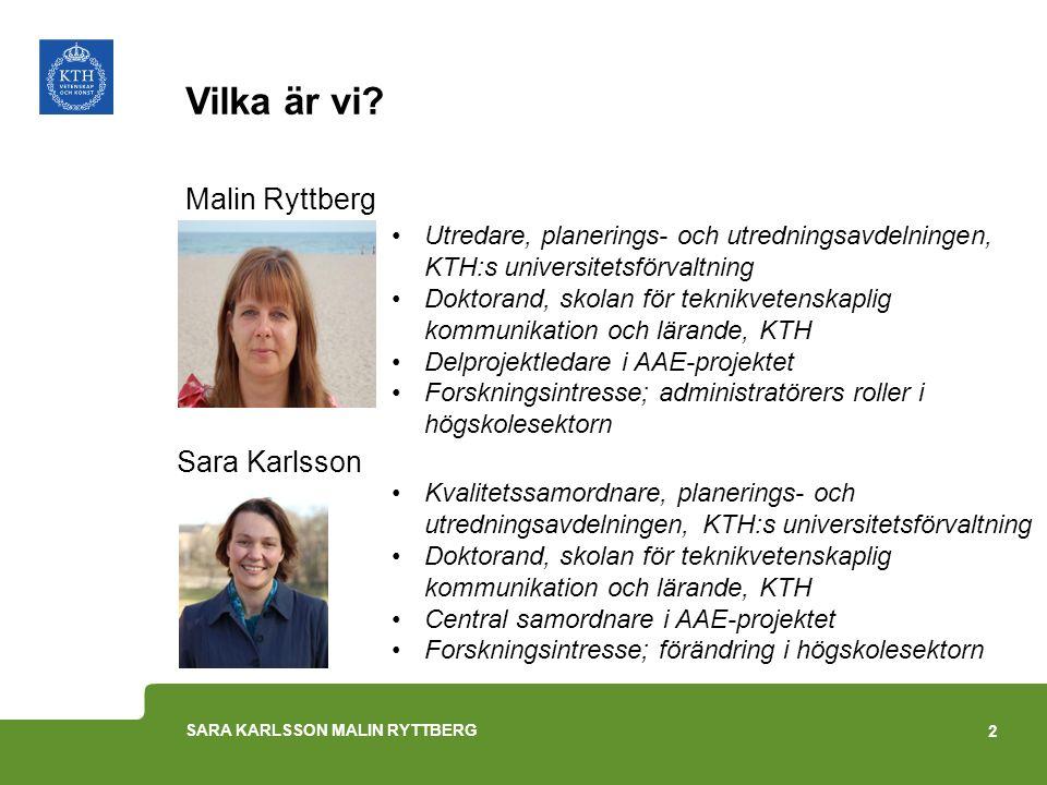 ADMINISTRATIVE ASSESSMENT EXERCISE (AAE) 2014 Utvärdering av KTH:s administration 3 SARA KARLSSON MALIN RYTTBERG