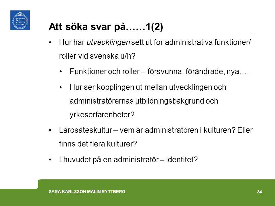 Att söka svar på……1(2) Hur har utvecklingen sett ut för administrativa funktioner/ roller vid svenska u/h? Funktioner och roller – försvunna, förändra