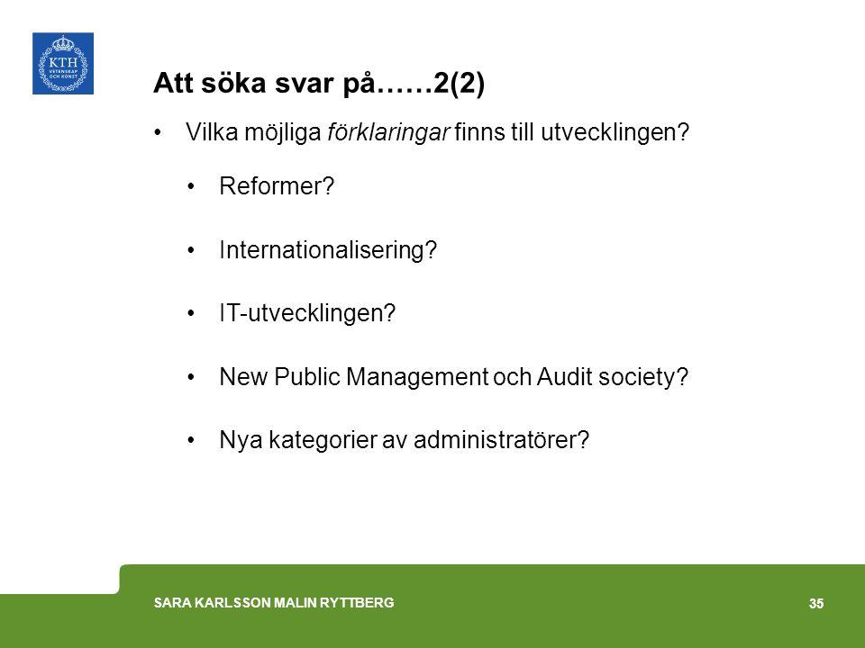 Att söka svar på……2(2) Vilka möjliga förklaringar finns till utvecklingen? Reformer? Internationalisering? IT-utvecklingen? New Public Management och