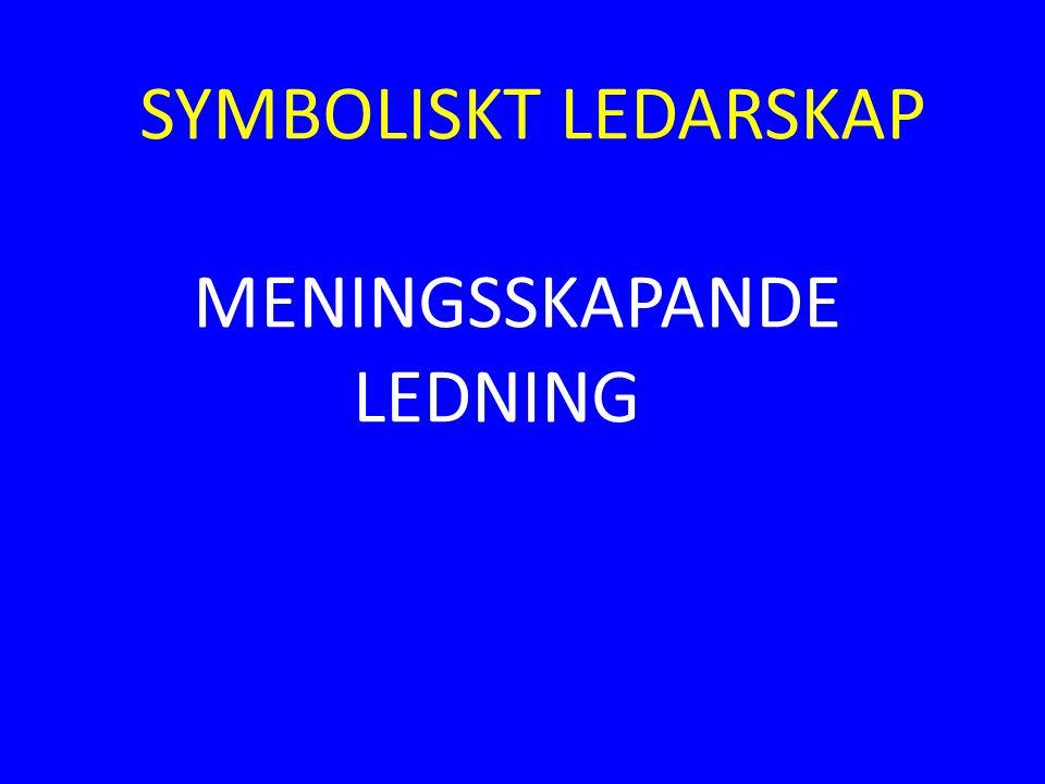 SYMBOLISKT LEDARSKAP MENINGSSKAPANDE LEDNING