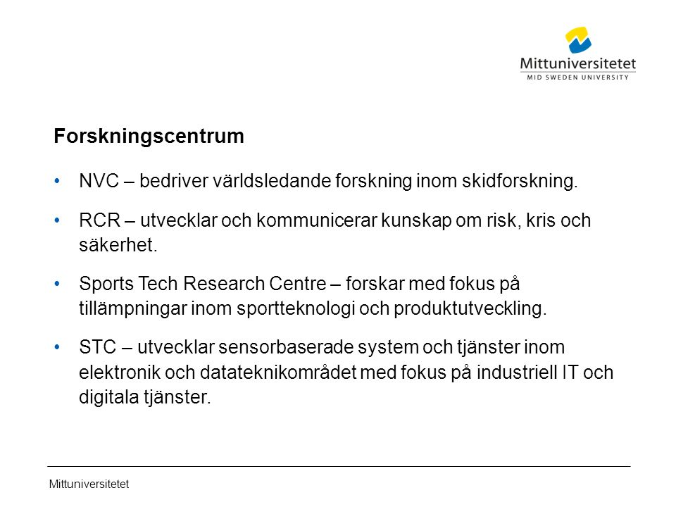 Mittuniversitetet Forskningscentrum NVC – bedriver världsledande forskning inom skidforskning.