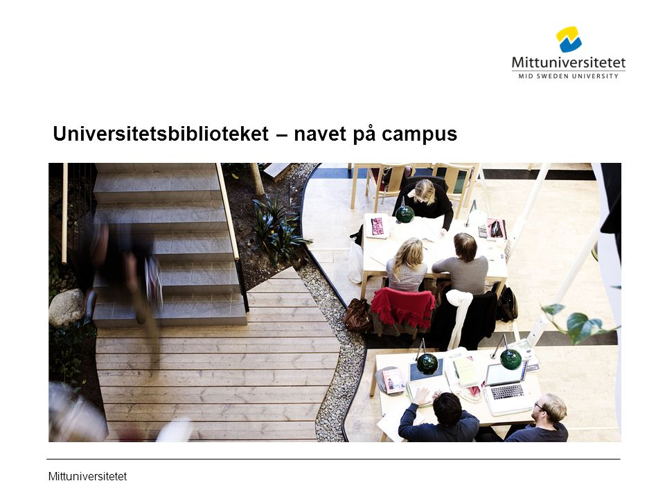 Mittuniversitetet Universitetsbiblioteket – navet på campus