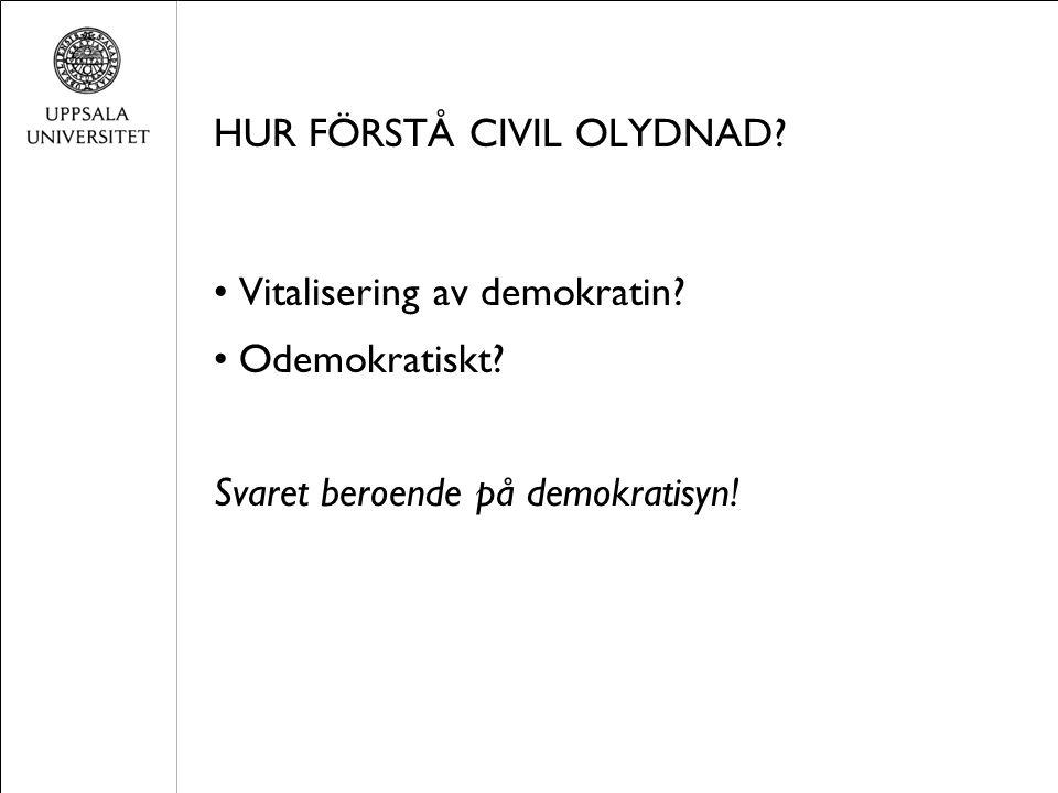 HUR FÖRSTÅ CIVIL OLYDNAD. Vitalisering av demokratin.