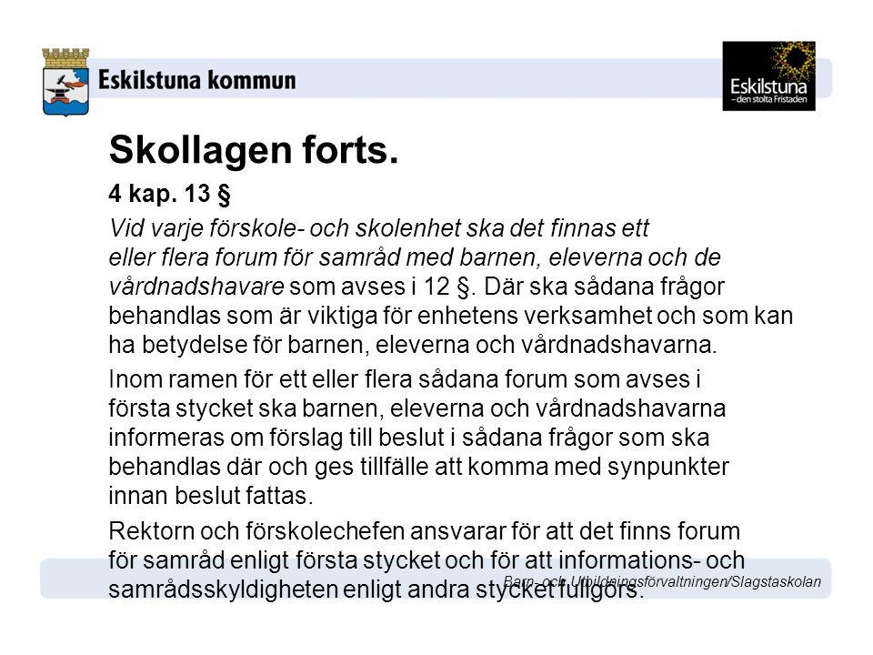 Barn- och Utbildningsförvaltningen/Slagstaskolan Skollagen forts.