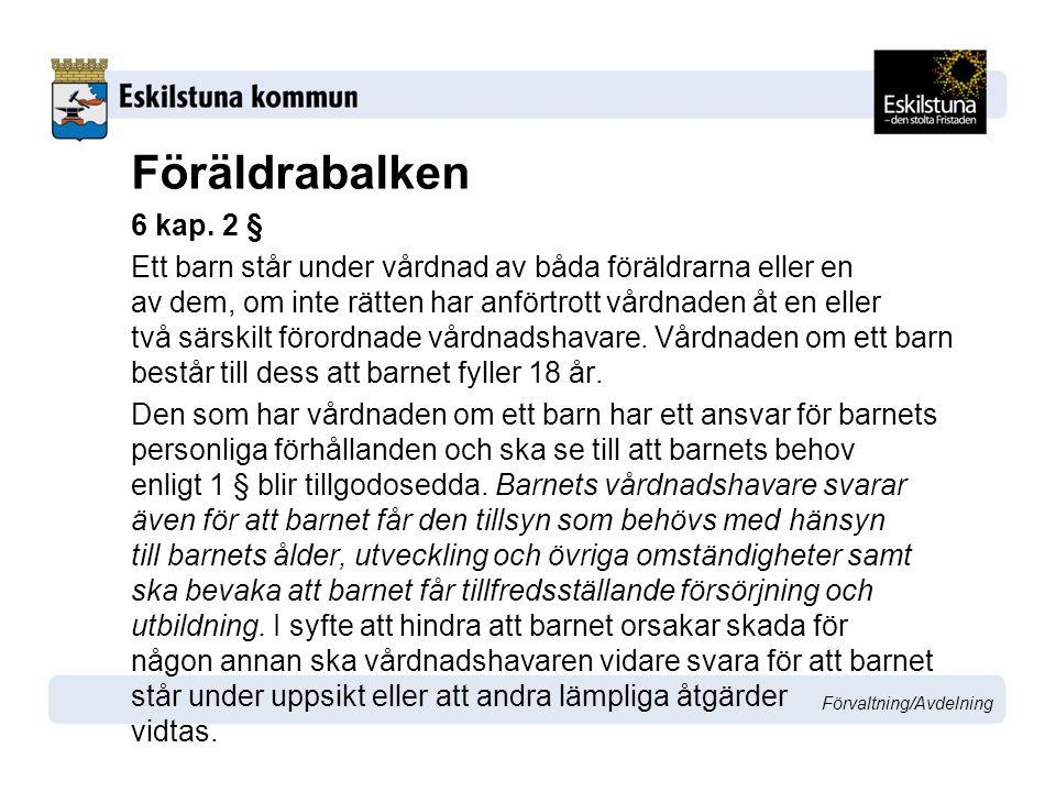 Förvaltning/Avdelning Föräldrabalken 6 kap.