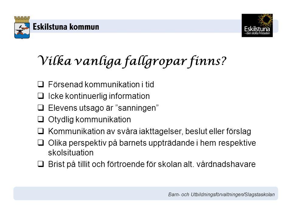 Barn- och Utbildningsförvaltningen/Slagstaskolan Vilka vanliga fallgropar finns.