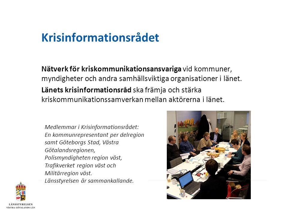 Krisinformationsrådet Nätverk för kriskommunikationsansvariga vid kommuner, myndigheter och andra samhällsviktiga organisationer i länet.