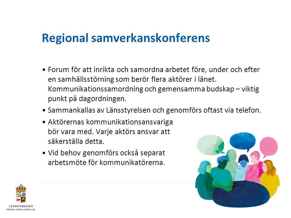 Regional samverkanskonferens Forum för att inrikta och samordna arbetet före, under och efter en samhällsstörning som berör flera aktörer i länet.