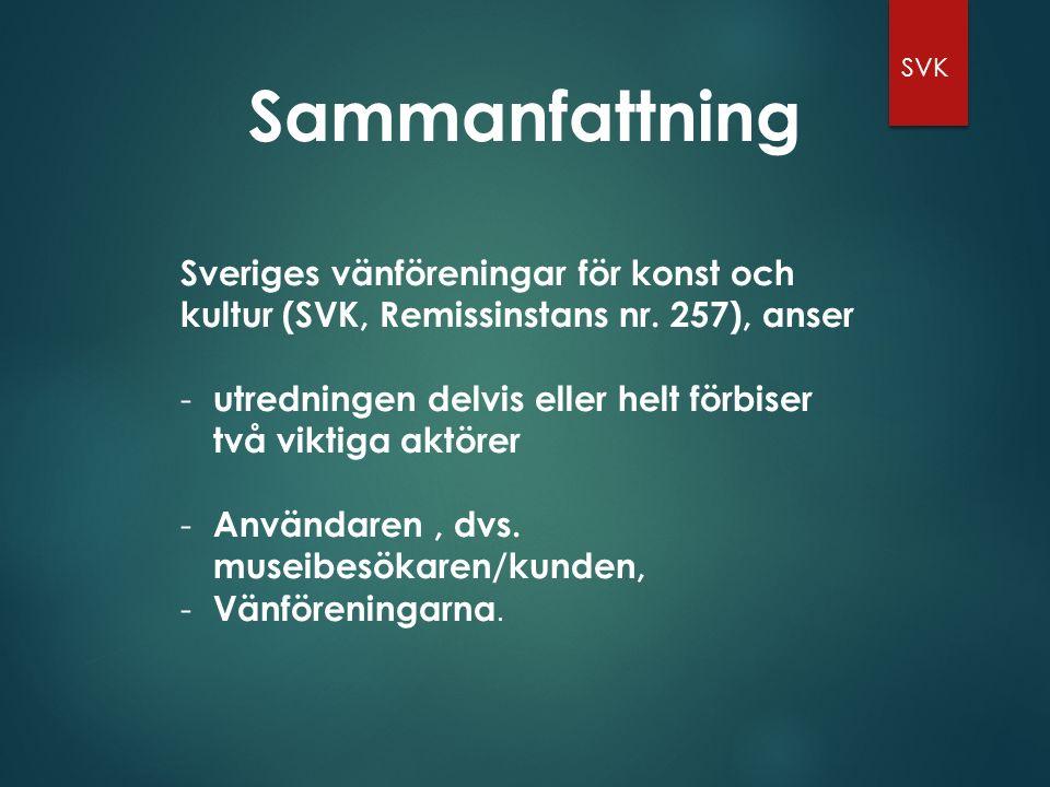 Sammanfattning Sveriges vänföreningar för konst och kultur (SVK, Remissinstans nr.