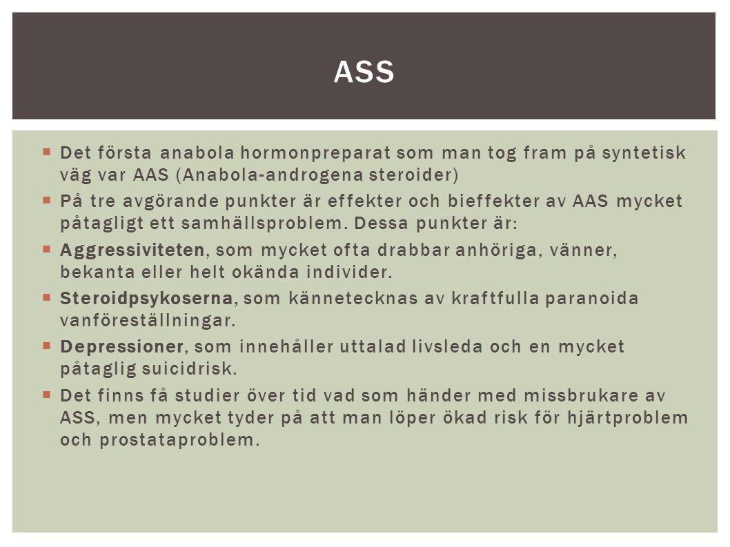  Det första anabola hormonpreparat som man tog fram på syntetisk väg var AAS (Anabola-androgena steroider)  På tre avgörande punkter är effekter och bieffekter av AAS mycket påtagligt ett samhällsproblem.