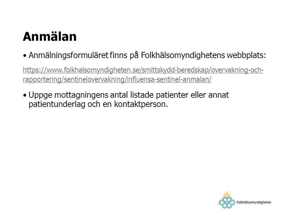Anmälan Anmälningsformuläret finns på Folkhälsomyndighetens webbplats: https://www.folkhalsomyndigheten.se/smittskydd-beredskap/overvakning-och- rappo