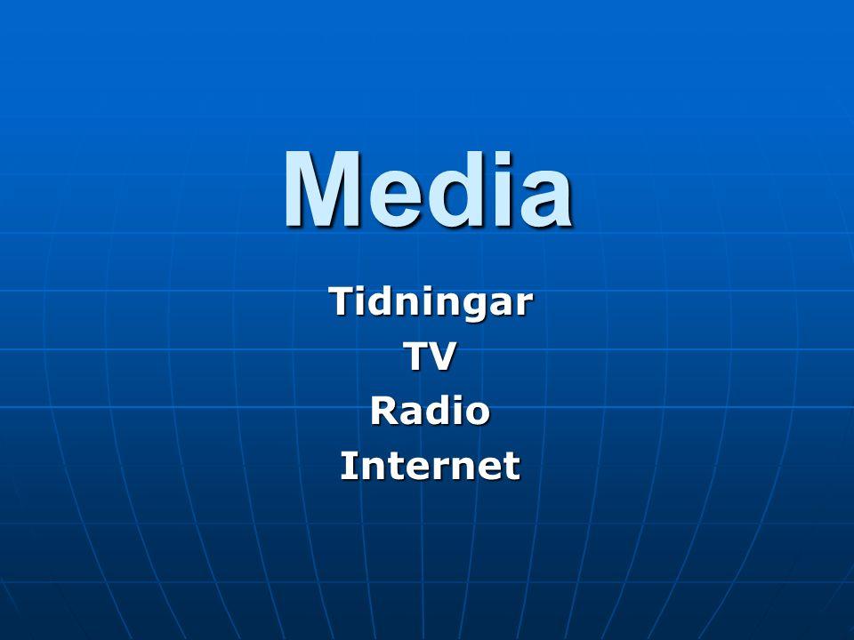 Media TidningarTVRadioInternet