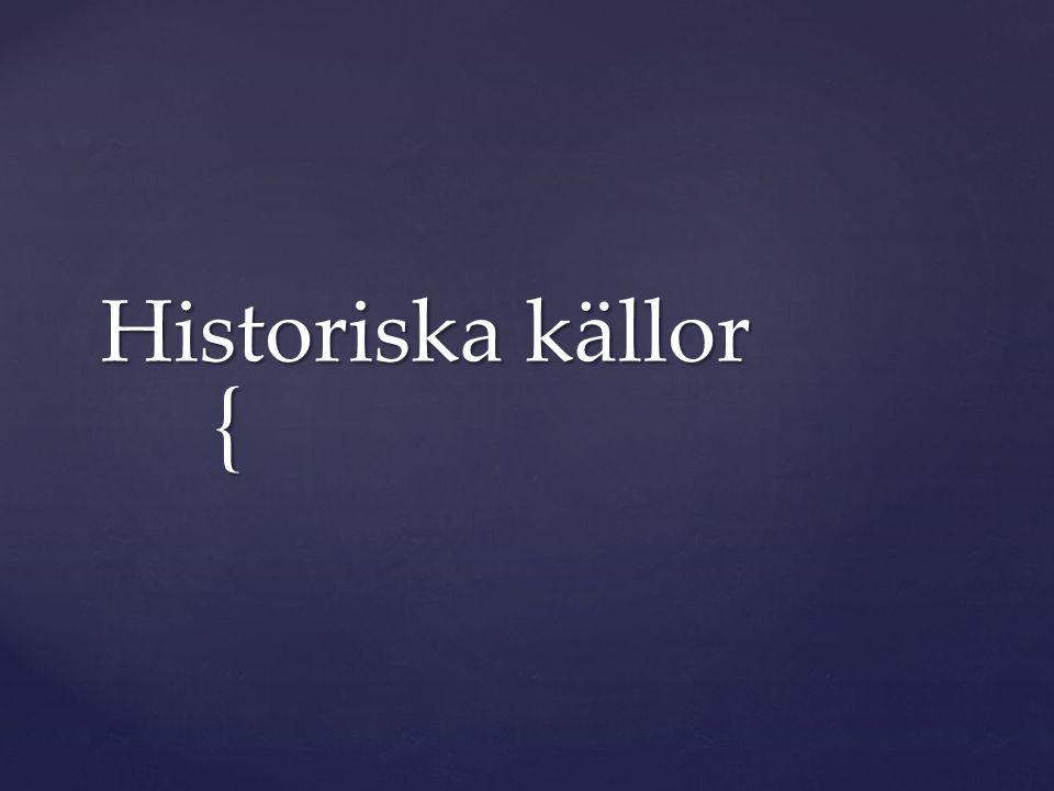 { Historiska källor