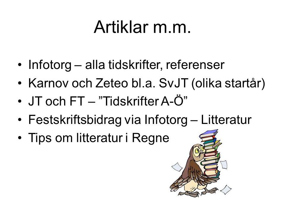 Artiklar m.m. Infotorg – alla tidskrifter, referenser Karnov och Zeteo bl.a.