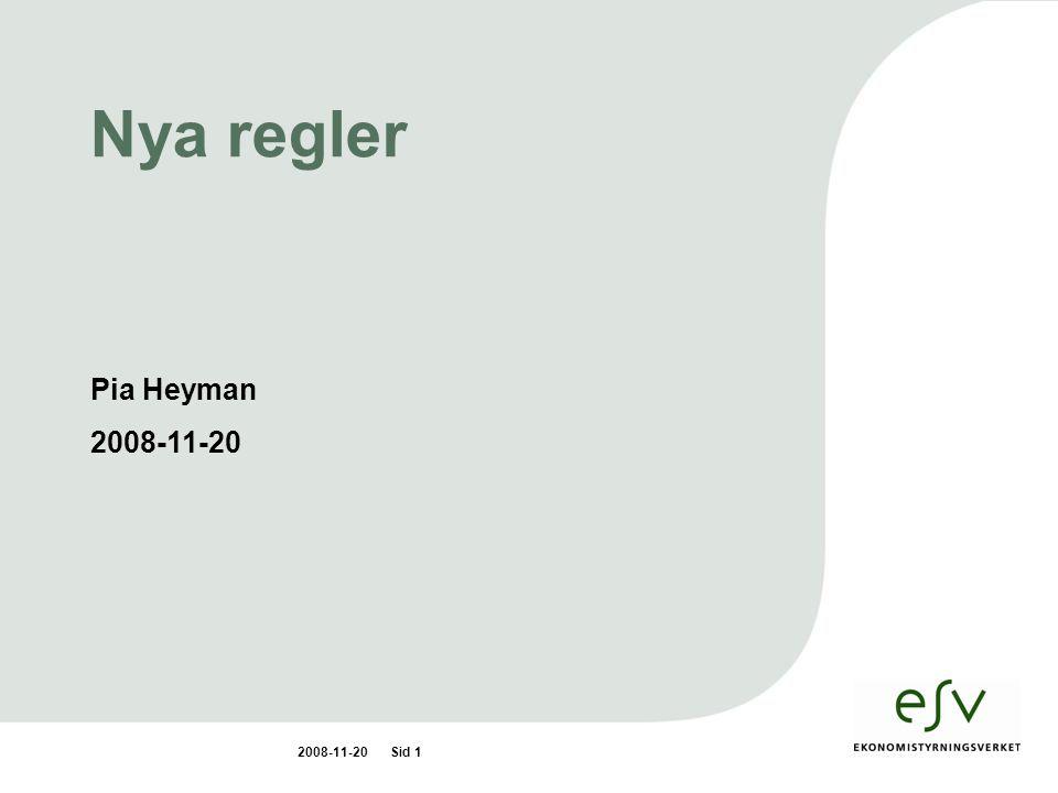 2008-11-20Sid 12 Pia Heyman Tfn: 08-690 45 02 Pia.Heyman@esv.se