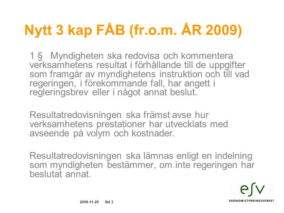2008-11-20Sid 4 Föreskrifter till 3 kap 1 § FÅB Rättvisande bild Dokumentera data och mätmetoder (utanför dokumentet årsredovisningen) Kommentera osäkerheter Jämför över tre år Välj ut viktigare prestationer Anpassa efter verksamhet och behov