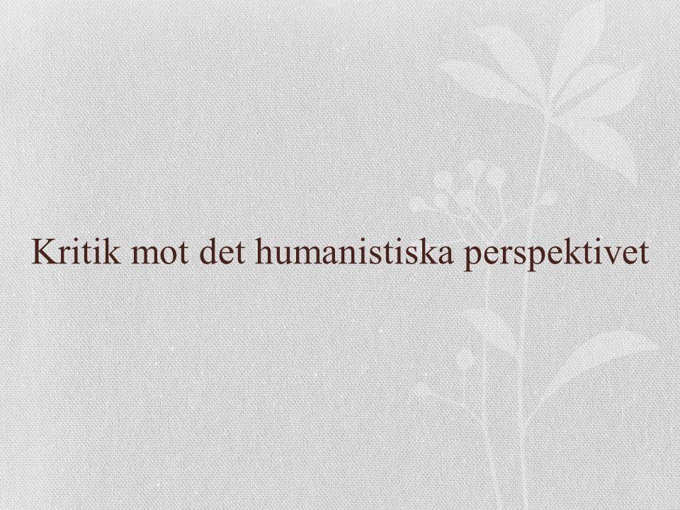Kritik mot det humanistiska perspektivet
