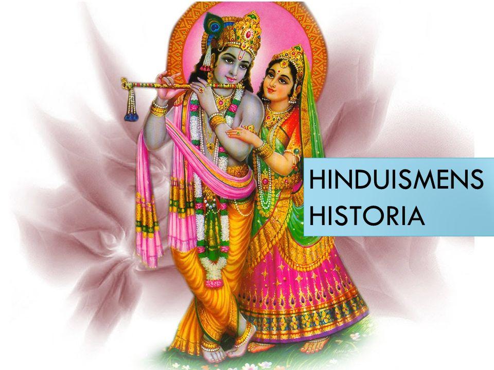 INDUSKULTUR OCH ARIER Enligt hinduerna har deras religion alltid funnits.