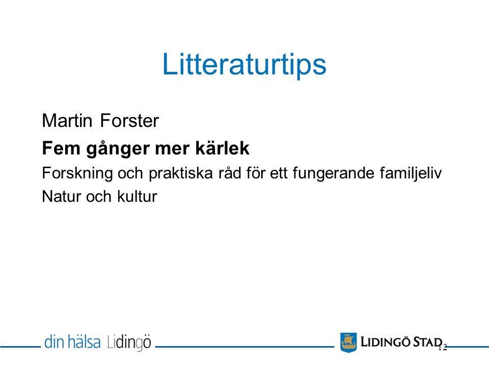 Litteraturtips Martin Forster Fem gånger mer kärlek Forskning och praktiska råd för ett fungerande familjeliv Natur och kultur 12