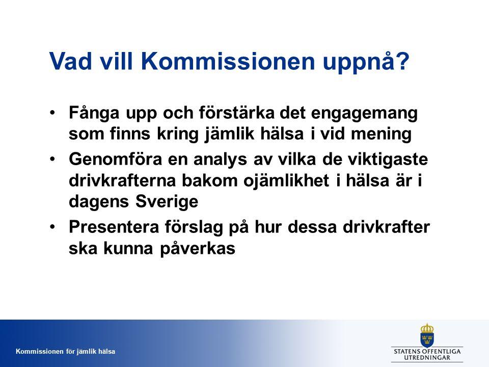 Kommissionen för jämlik hälsa Vad vill Kommissionen uppnå.