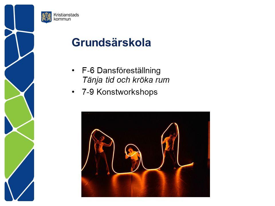 Grundsärskola F-6 Dansföreställning Tänja tid och kröka rum 7-9 Konstworkshops