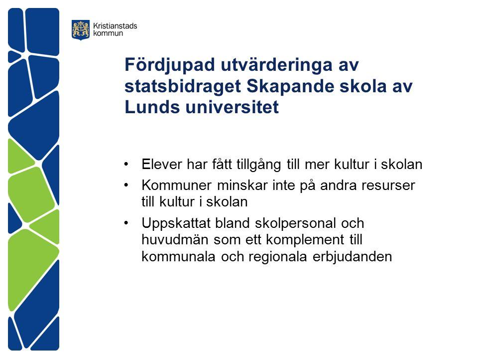 Fördjupad utvärderinga av statsbidraget Skapande skola av Lunds universitet Elever har fått tillgång till mer kultur i skolan Kommuner minskar inte på andra resurser till kultur i skolan Uppskattat bland skolpersonal och huvudmän som ett komplement till kommunala och regionala erbjudanden