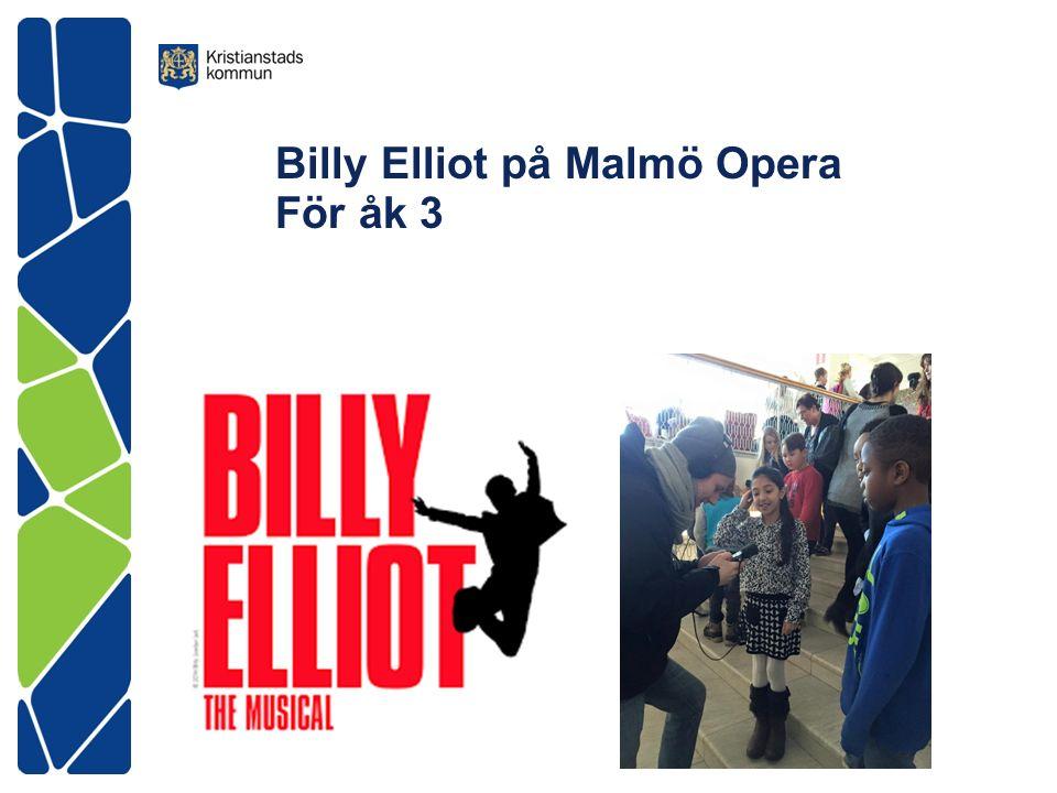 Billy Elliot på Malmö Opera För åk 3