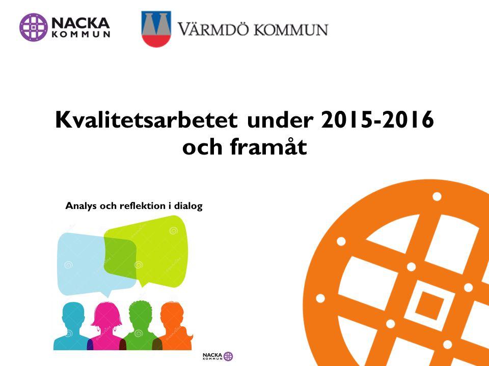 Kvalitetsarbetet under 2015-2016 och framåt