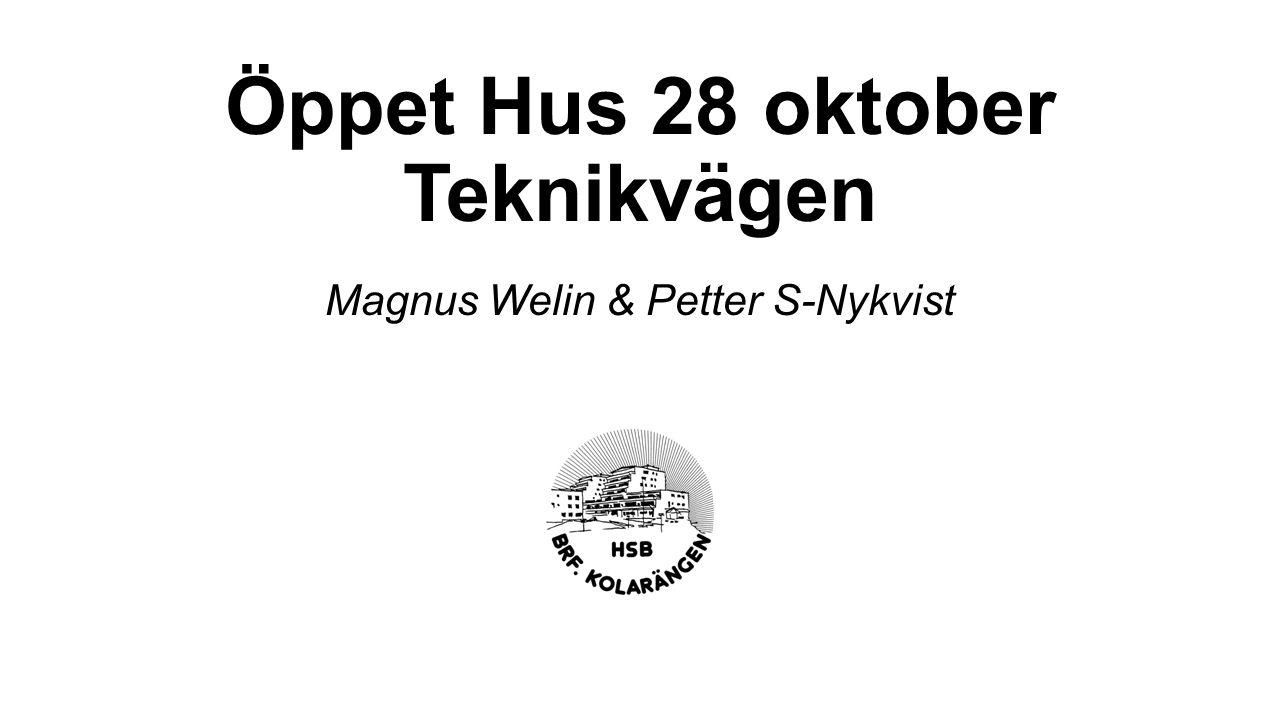 Öppet Hus 28 oktober Teknikvägen Magnus Welin & Petter S-Nykvist
