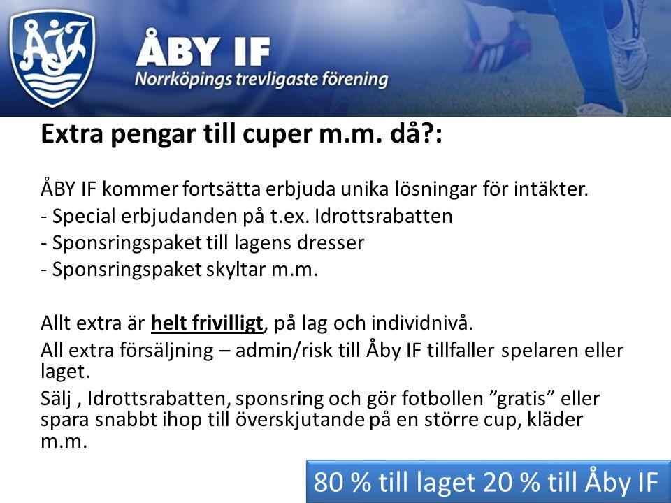 Extra pengar till cuper m.m. då?: ÅBY IF kommer fortsätta erbjuda unika lösningar för intäkter. - Special erbjudanden på t.ex. Idrottsrabatten - Spons