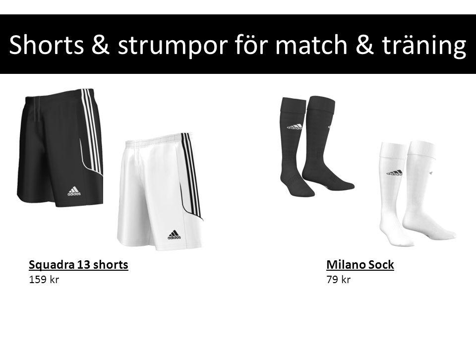 Shorts & strumpor för match & träning Milano Sock 79 kr Squadra 13 shorts 159 kr
