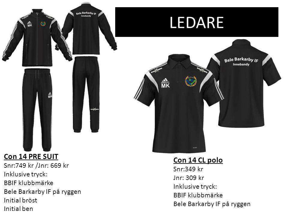 LEDARE Con 14 PRE SUIT Snr:749 kr /Jnr: 669 kr Inklusive tryck: BBIF klubbmärke Bele Barkarby IF på ryggen Initial bröst Initial ben Con 14 CL polo Sn