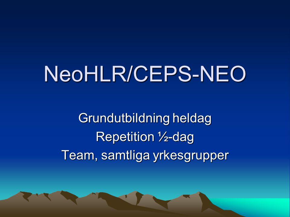 NeoHLR/CEPS-NEO Grundutbildning heldag Repetition ½-dag Team, samtliga yrkesgrupper