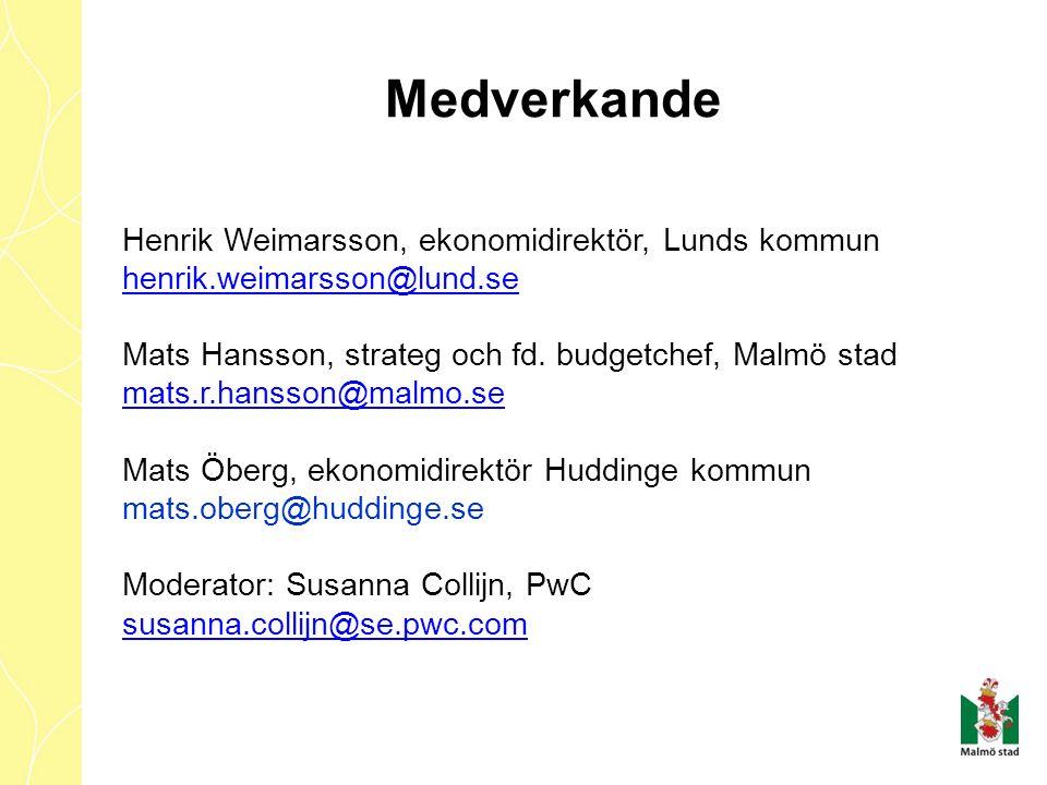 Medverkande Henrik Weimarsson, ekonomidirektör, Lunds kommun henrik.weimarsson@lund.se Mats Hansson, strateg och fd. budgetchef, Malmö stad mats.r.han