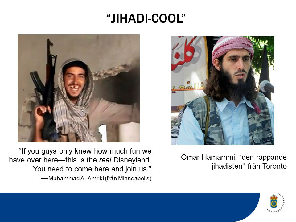 JIHADI-COOL If you guys only knew how much fun we have over here—this is the real Disneyland.