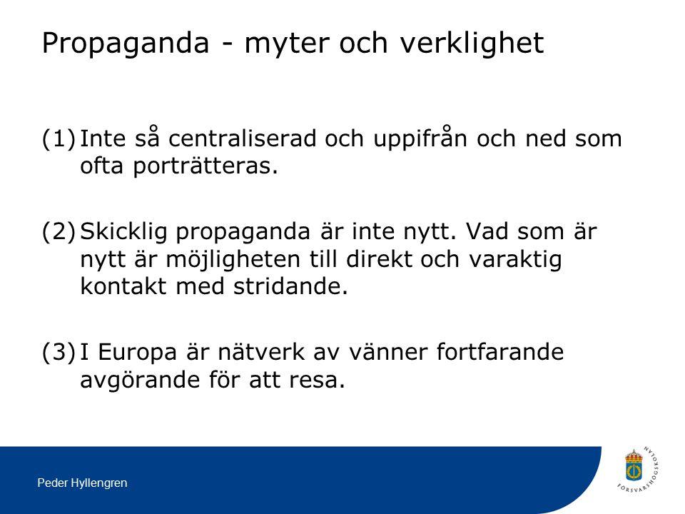Peder Hyllengren Propaganda - myter och verklighet (1)Inte så centraliserad och uppifrån och ned som ofta porträtteras.