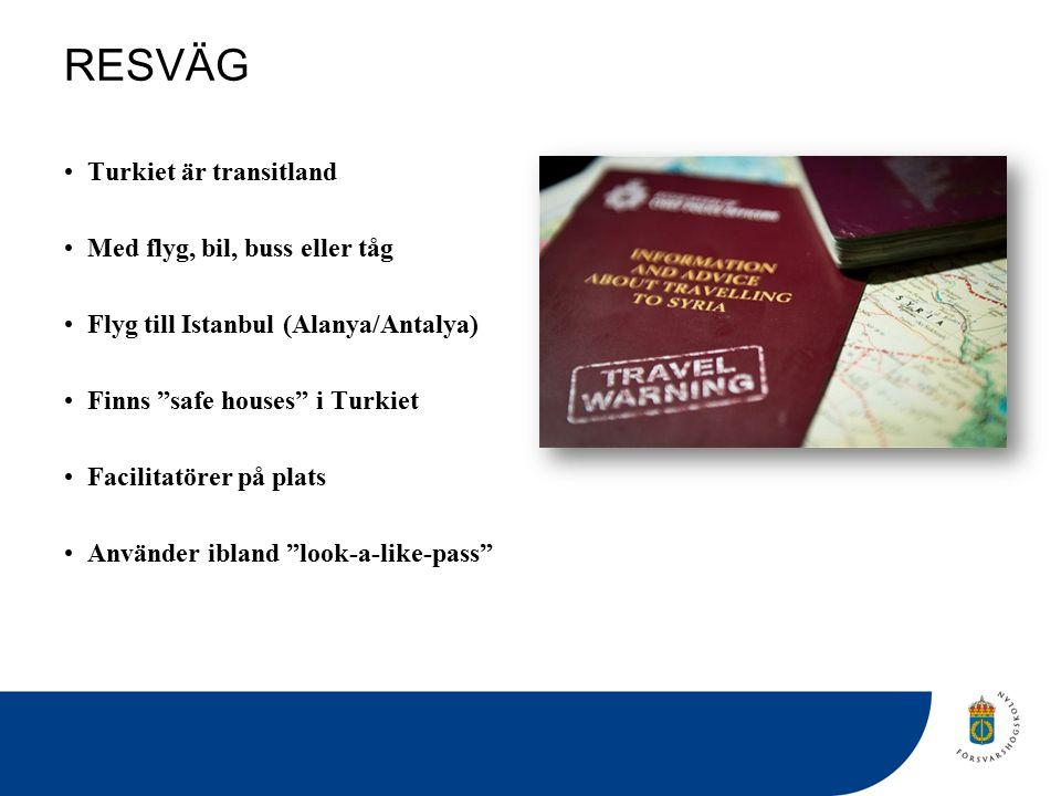 RESVÄG Turkiet är transitland Med flyg, bil, buss eller tåg Flyg till Istanbul (Alanya/Antalya) Finns safe houses i Turkiet Facilitatörer på plats Använder ibland look-a-like-pass