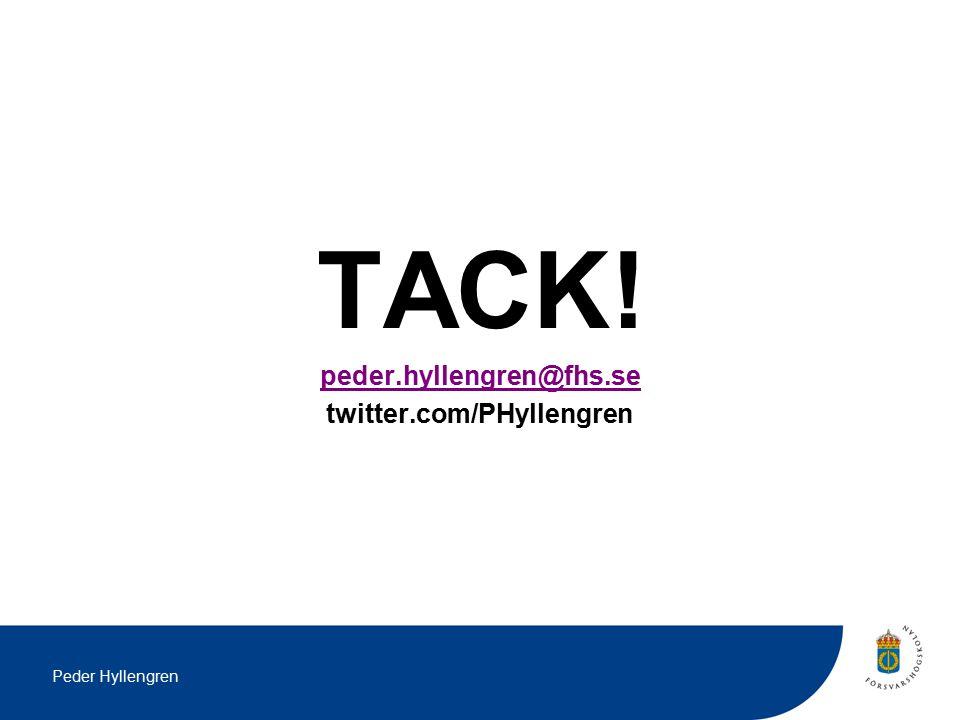 Peder Hyllengren TACK! peder.hyllengren@fhs.se twitter.com/PHyllengren