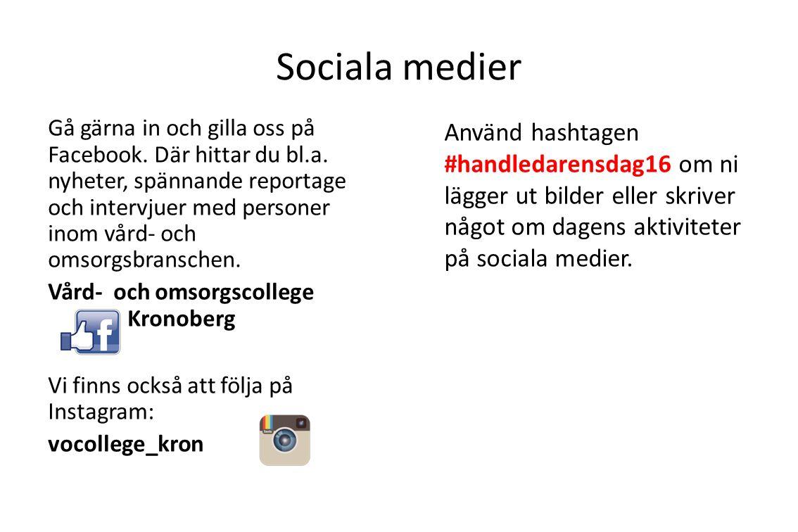 Sociala medier Gå gärna in och gilla oss på Facebook.