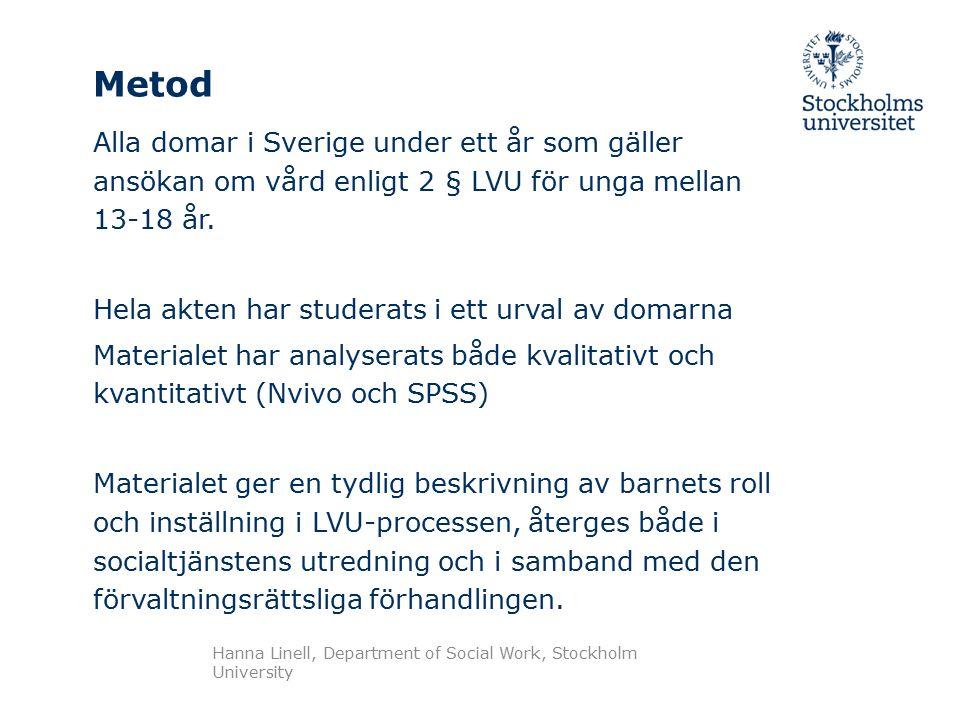 Metod Alla domar i Sverige under ett år som gäller ansökan om vård enligt 2 § LVU för unga mellan 13-18 år.