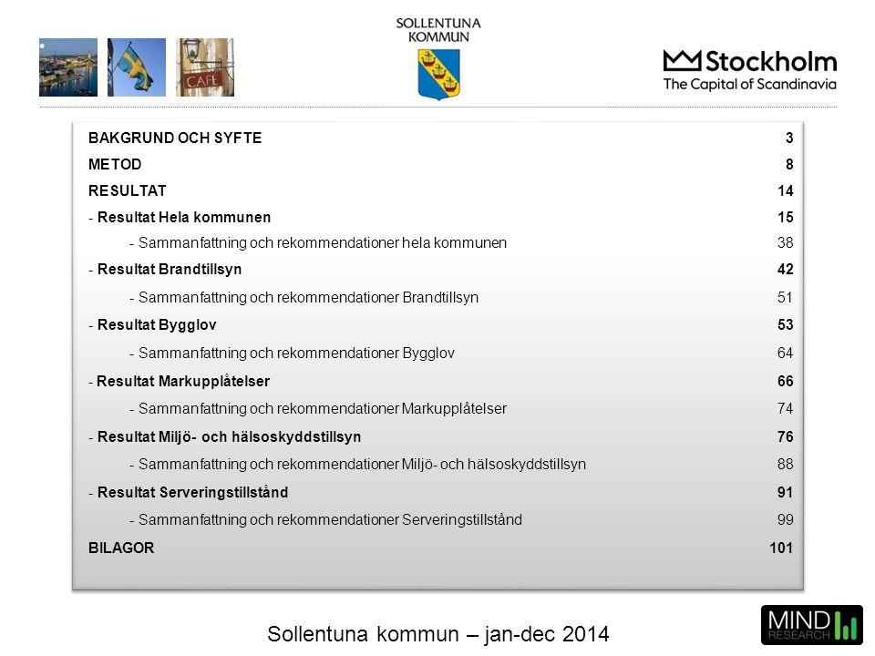 Sollentuna kommun – jan-dec 2014 BAKGRUND OCH SYFTE3 METOD8 RESULTAT14 - Resultat Hela kommunen15 - Sammanfattning och rekommendationer hela kommunen3