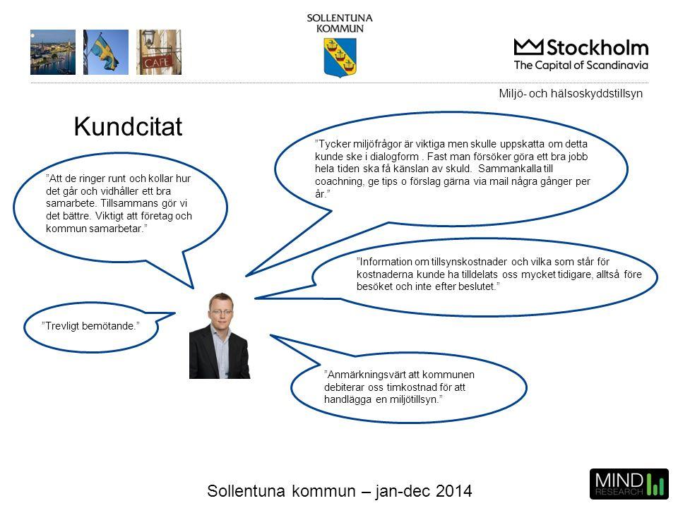 """Sollentuna kommun – jan-dec 2014 Kundcitat """"Att de ringer runt och kollar hur det går och vidhåller ett bra samarbete. Tillsammans gör vi det bättre."""