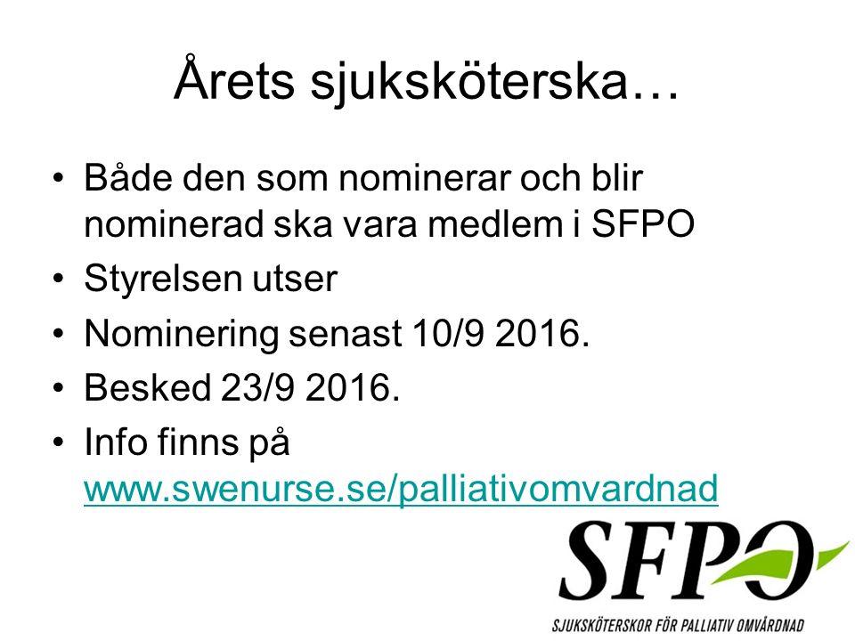 Årets sjuksköterska… Både den som nominerar och blir nominerad ska vara medlem i SFPO Styrelsen utser Nominering senast 10/9 2016.